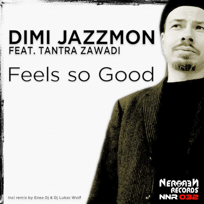 Feels So Good by Dimi Jazzmon Ft Tantra Zawadi